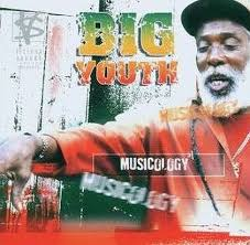 Big Youth – Musicology