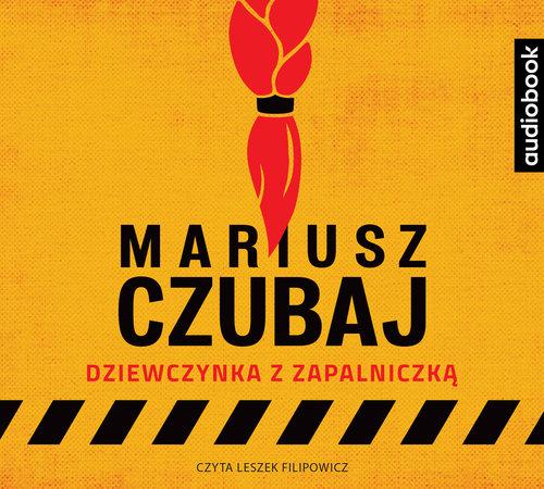 Czubaj Mariusz – Dziewczynka Z Zapalniczką