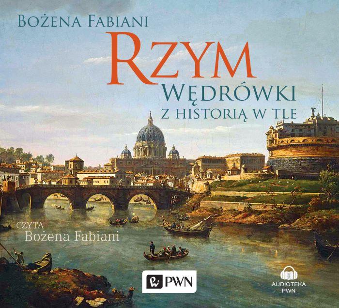 Fabiani Boena – Rzym. Wędrówki Z Historią W Tle