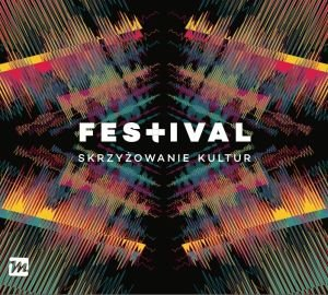 Festival Skrzyżowanie Kultur 2016