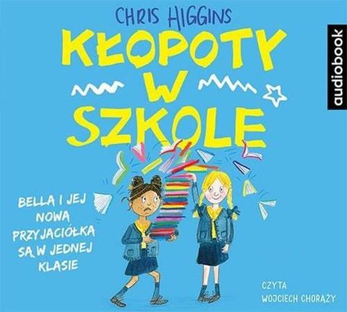 Higgins Chris – Kłopoty W Szkole