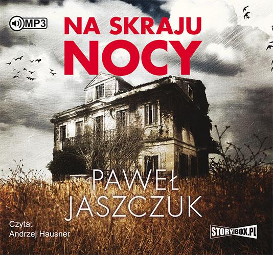 Jaszczuk Paweł – Na Skraju Nocy