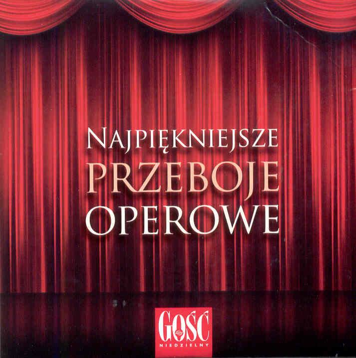 Najpiękniejsze Przeboje Operowe