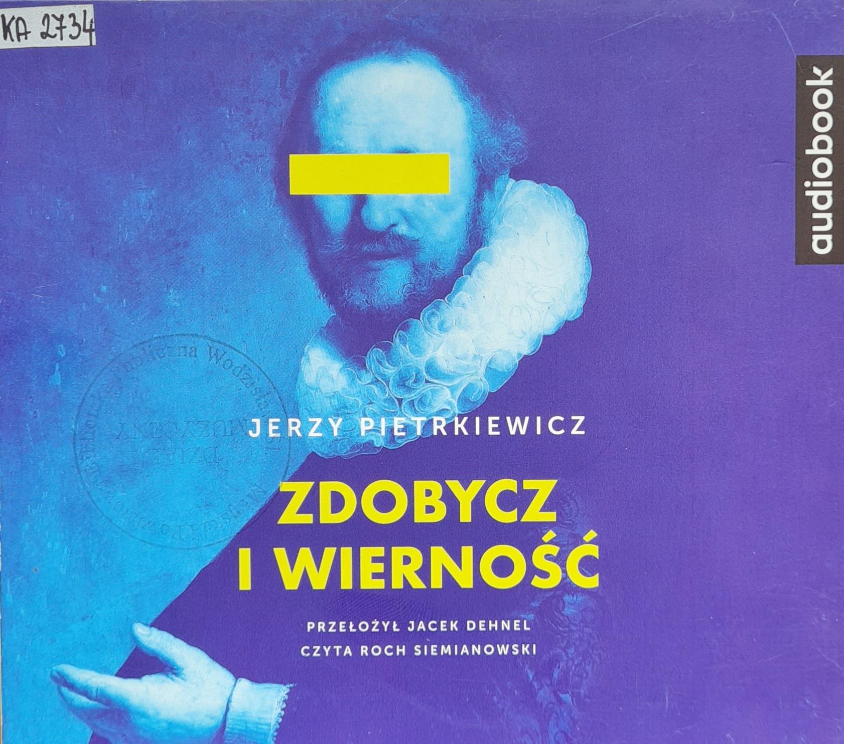 Pietrkiewicz Jerzy – Zdobycz I Wierność