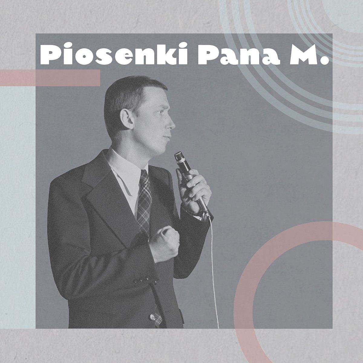 Piosenki Pana M.