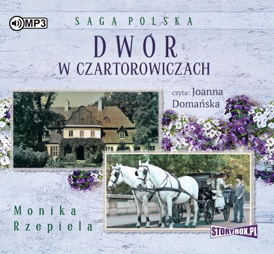 Rzepeila Monika – Dwór W Czartorowiczach