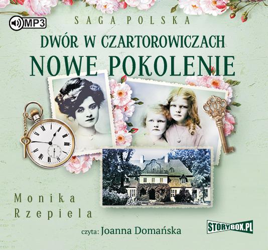 RZEPIELA MONIKA – SAGA POLSKA 2. DWÓR W CZARTOROWICZACH. NOWE POKOLENIE