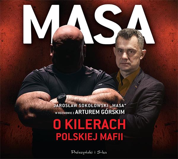 Sokołowski Jarosław – Masa O Kilerach Polskiej Mafii