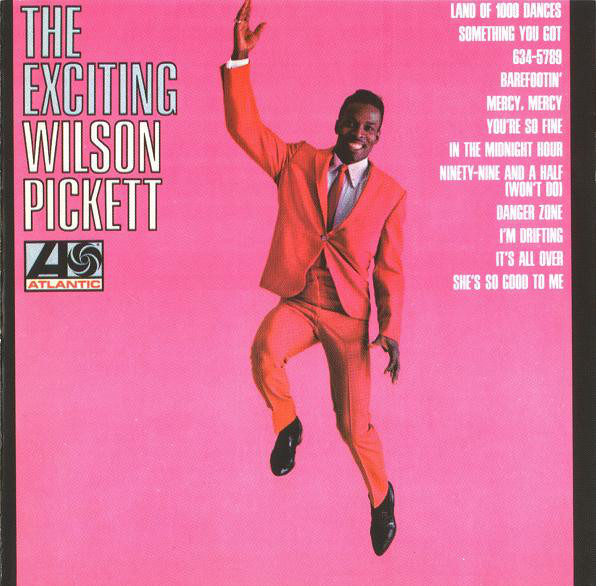 Wilson Pickett – The Exciting