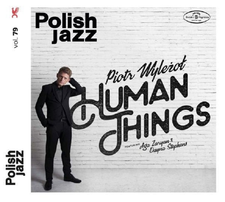 Wyleżoł Piotr – Human Things