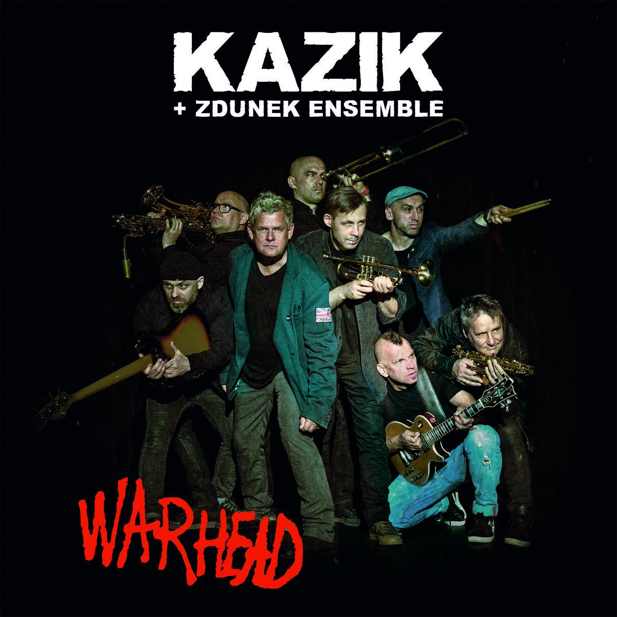 KAZIK + ZDUNEK ENSEMBLE – Warhead