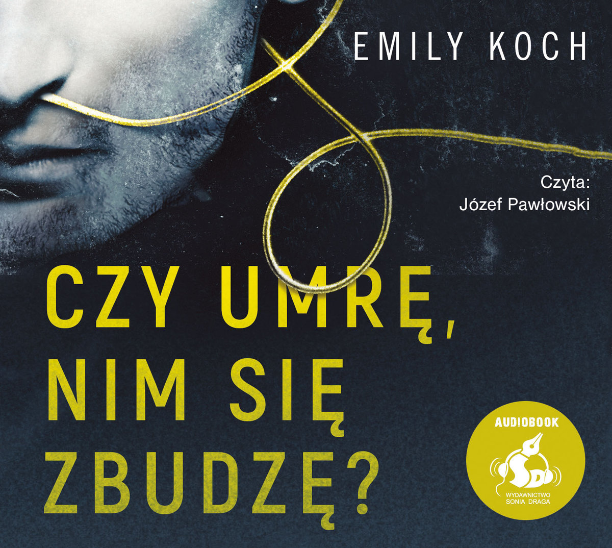 Koch Emily – Czy Umrę, Nim Się Zbudzę