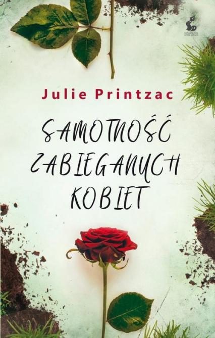 Printzac Julie – Samotność Zabieganych Kobiet