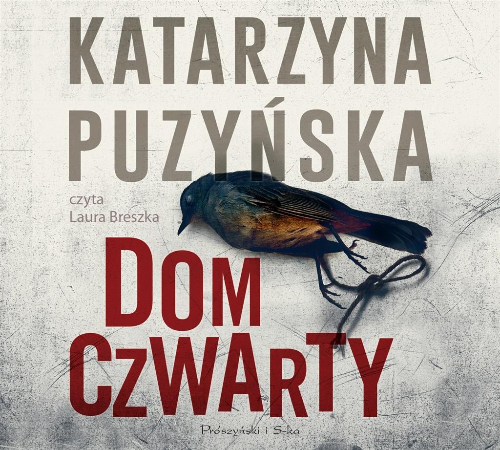 PUZYŃSKA KATARZYNA – CYKL O POLICJANTACH Z LIPOWA 7. DOM CZWARTY