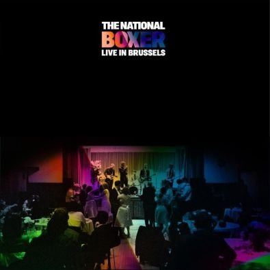 NATIONAL – Boxer. Live In Brussels