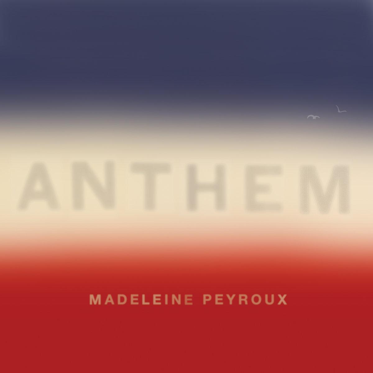 PEYROUX MADELEINE – Anthem