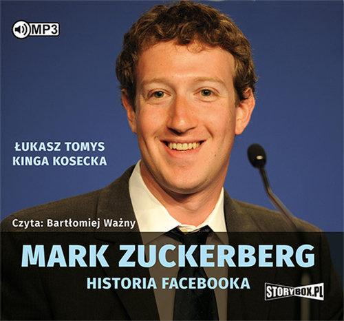 TOMYS ŁUKASZ, KOSECKA KINGA – MARK ZUCKERBERG. HISTORIA FACEBOOKA