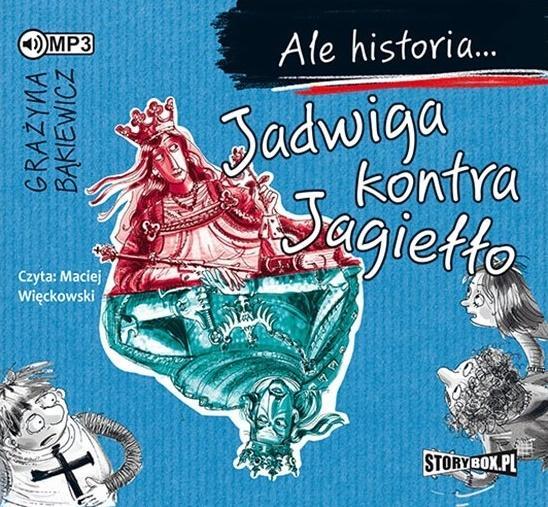 Bąkiewicz Grażyna – Jadwiga Kontra Jagiełło