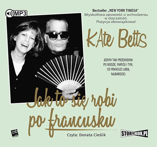 Betts Kate – Jak To Się Robi Po Francusku
