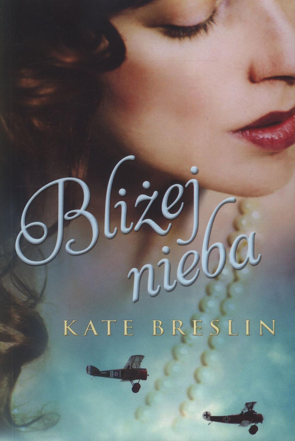 Breslin Kate – Bliżej Nieba