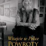 DANILEWICZ JERZY – Witajcie W Polsce. Powroty Rodaków Z Kazachstanu