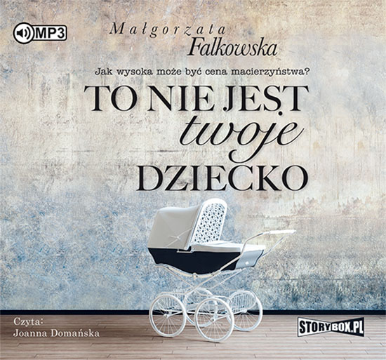 Falkowska Małgorzata – To Nie Jest Twoje Dziecko