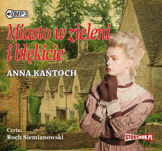 Kańtoch Anna – Miasto W Zieleni I Błękicie
