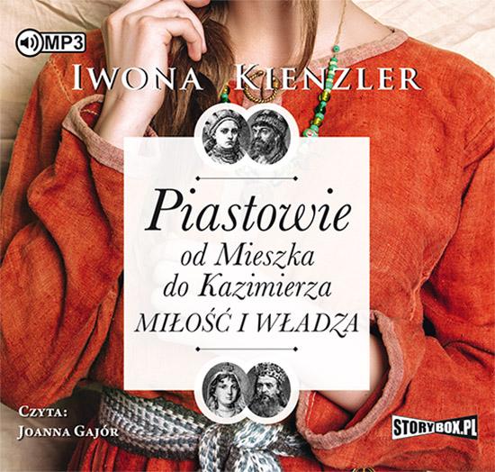 Kienzler Iwona – Piastowie Od Mieszka Do Kazimierza