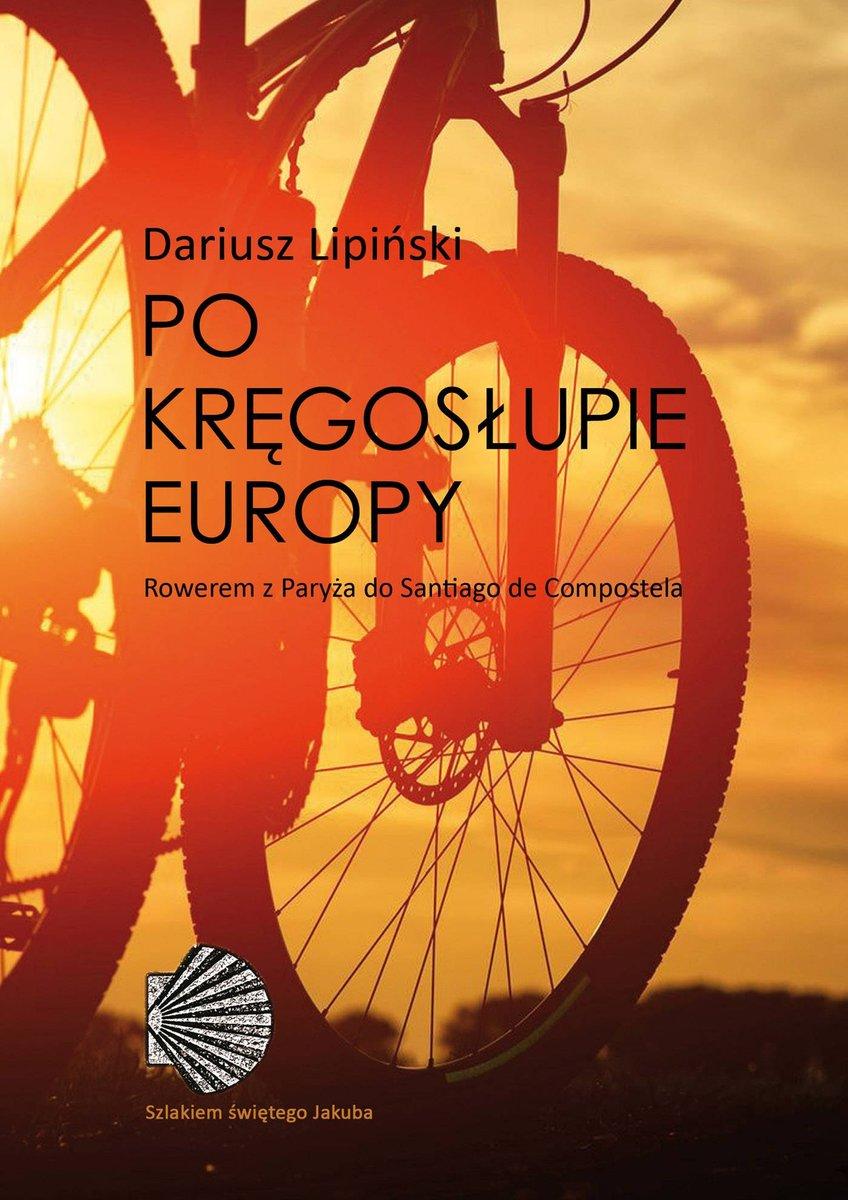 Lipiński Dariusz – Po Kręgosłupie Europy