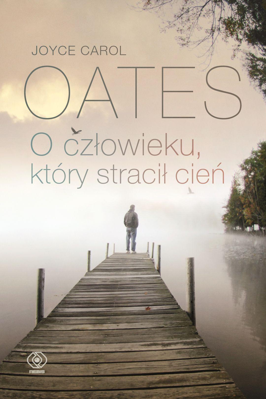 Oates Joyce Carol – O Człowieku, Który Stracił Cień