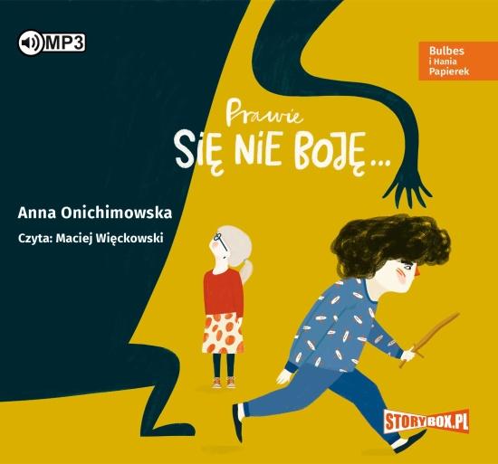 Onichimowska Anna – Prawie Się Nie Boję