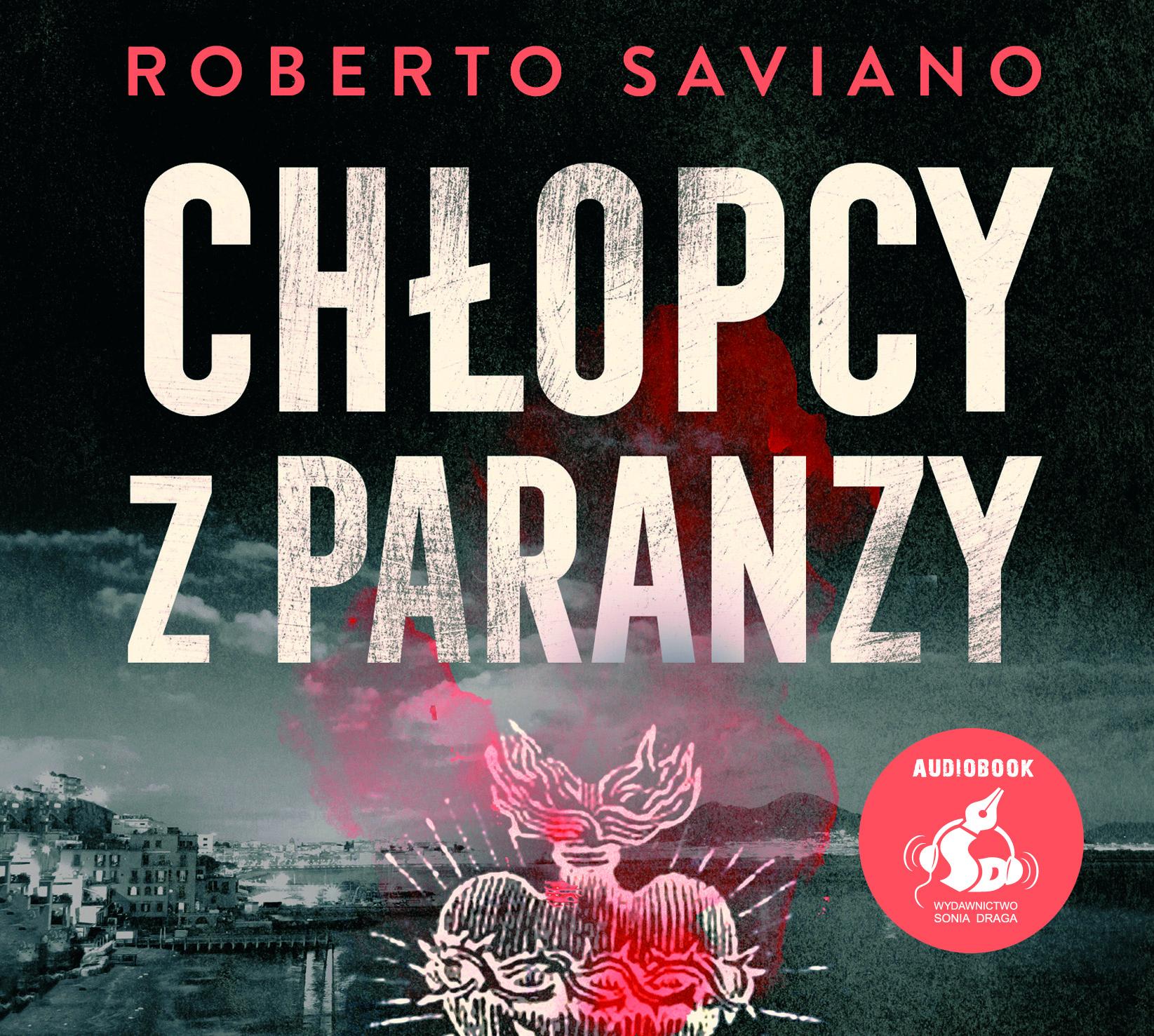 Saviano Roberto – Chłopcy Z Paranzy