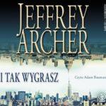 ARCHER JEFFREY – I TAK WYGRASZ