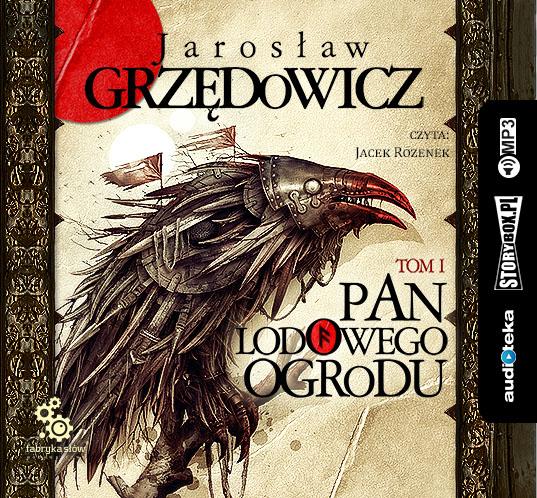 Grzędowicz Jarosław – Pan Lodowego Ogrodu