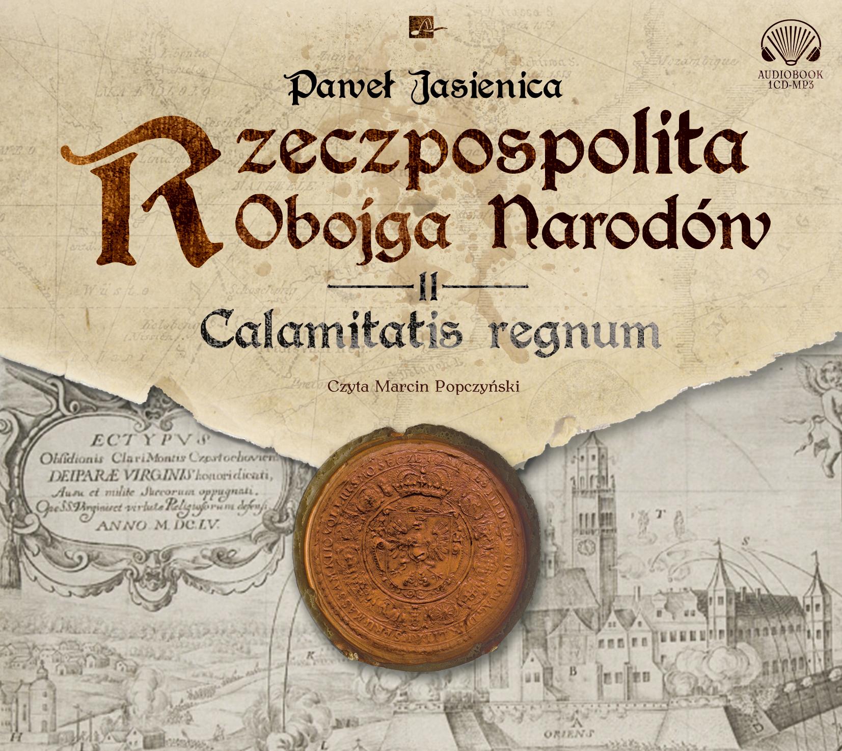 Jasienica Paweł – Calamitatis Regnum