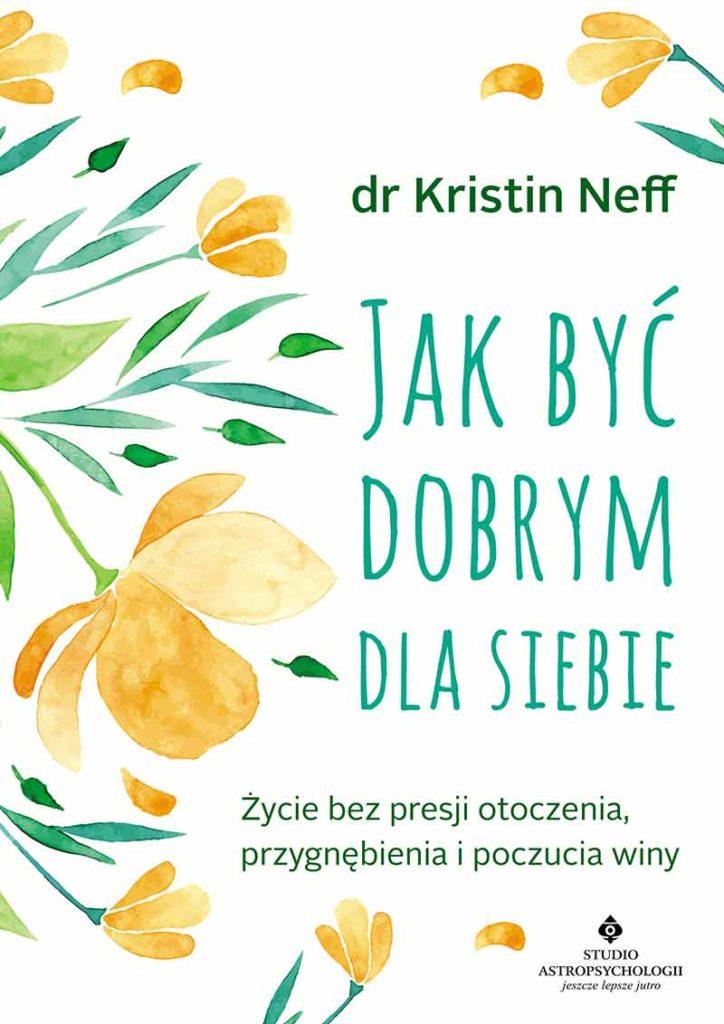 Neff Kristin – Jak Być Dobrym Dla Siebie