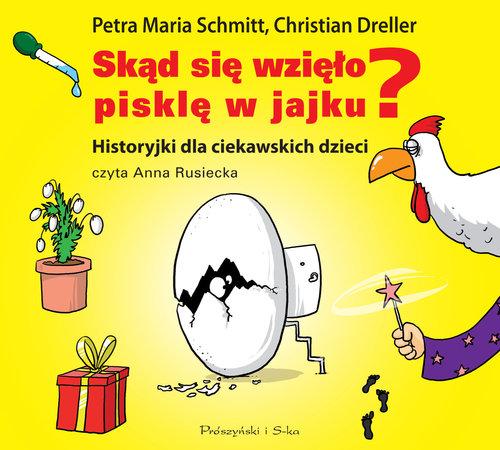 Schmitt, Dreller – Skąd Się Wzięło Pisklę W Jajku