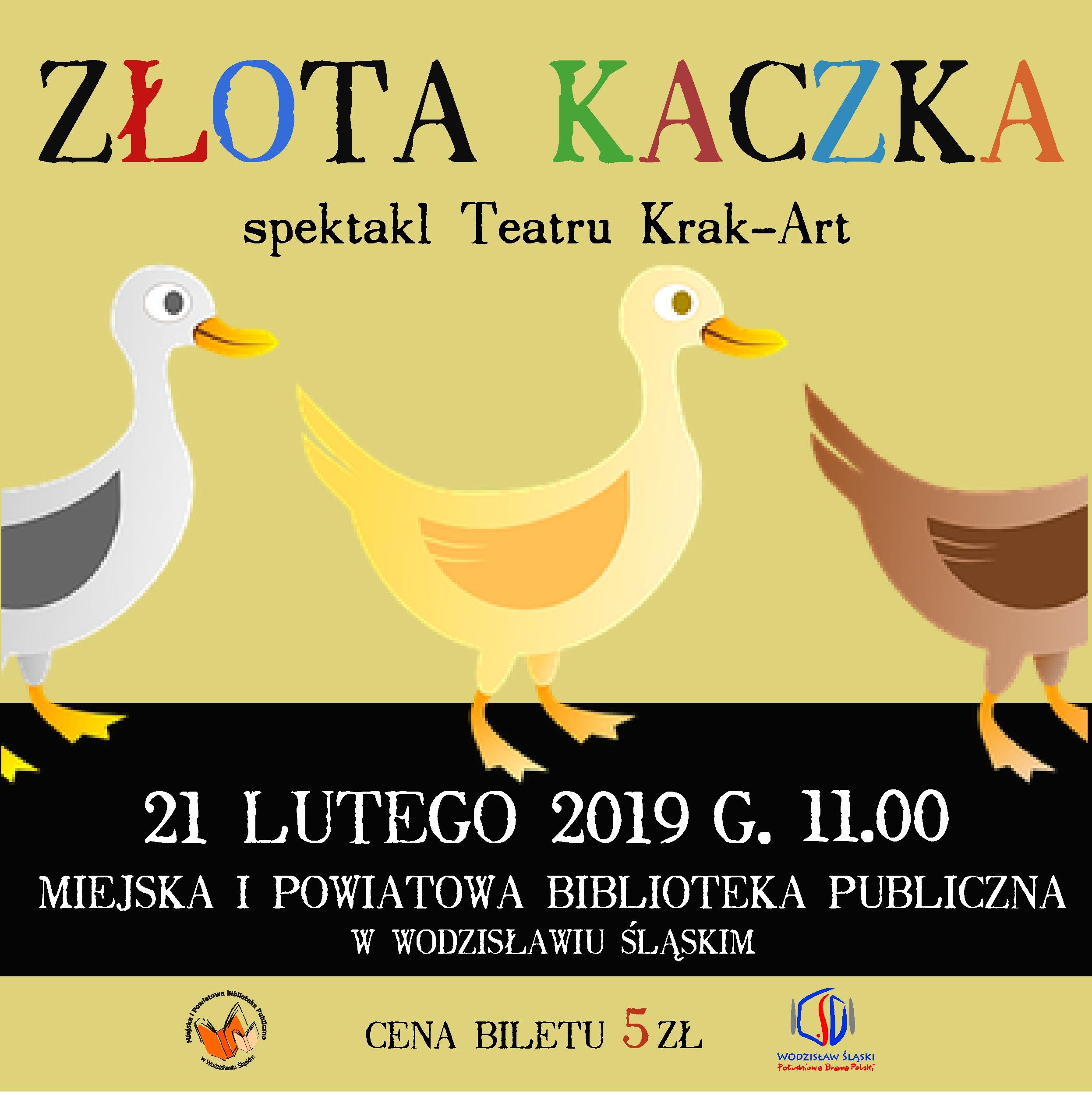 ZŁOTA KACZKA – TEATR KRAK-ART – 21 Lutego 2019 – Godz. 11.00