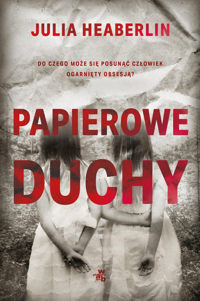 Heaberlin Julia – Papierowe Duchy