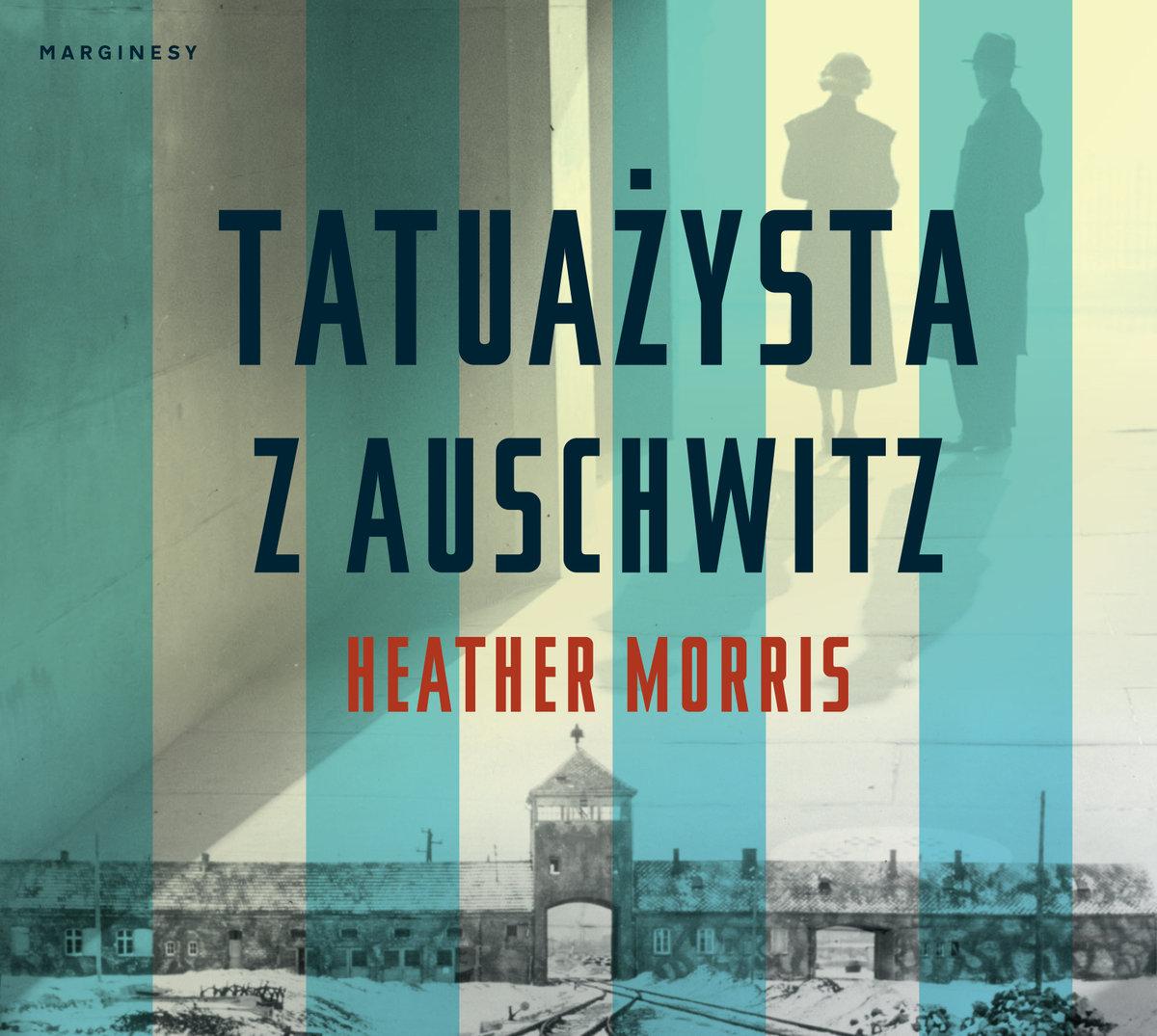 Morris Heather – Tatuażysta Z Auschwitz