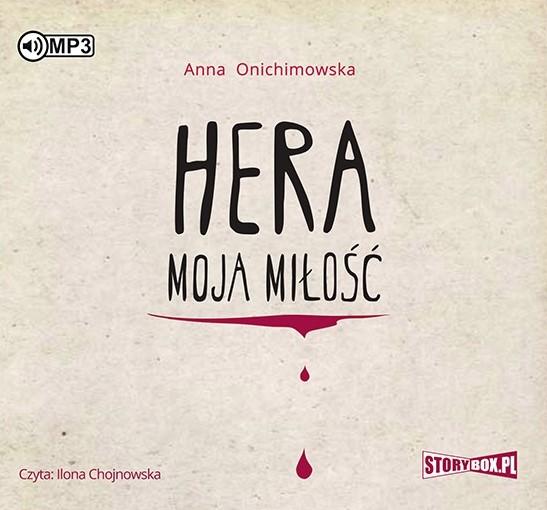 Onichimowska, Anna – Hera Moja Miłość