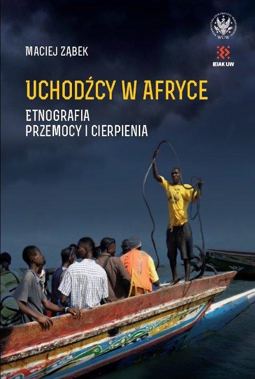 ZĄBEK MACIEJ – Uchodźcy W Afryce