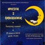 WIECZÓR Z ANDERSENEM – 29 Marca 2019 – Godz. 19.00