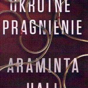 HALL ARAMINTA – Okrutne Pragnienie