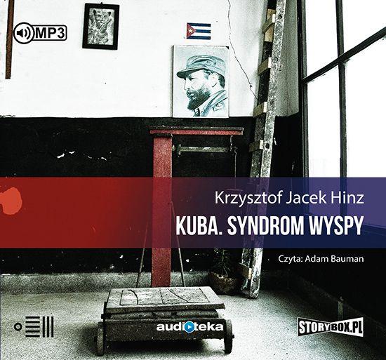 Hinz Krzysztof Jacek – Kuba. Syndrom Wyspy