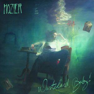 HOZIER – Wasteland, Baby!