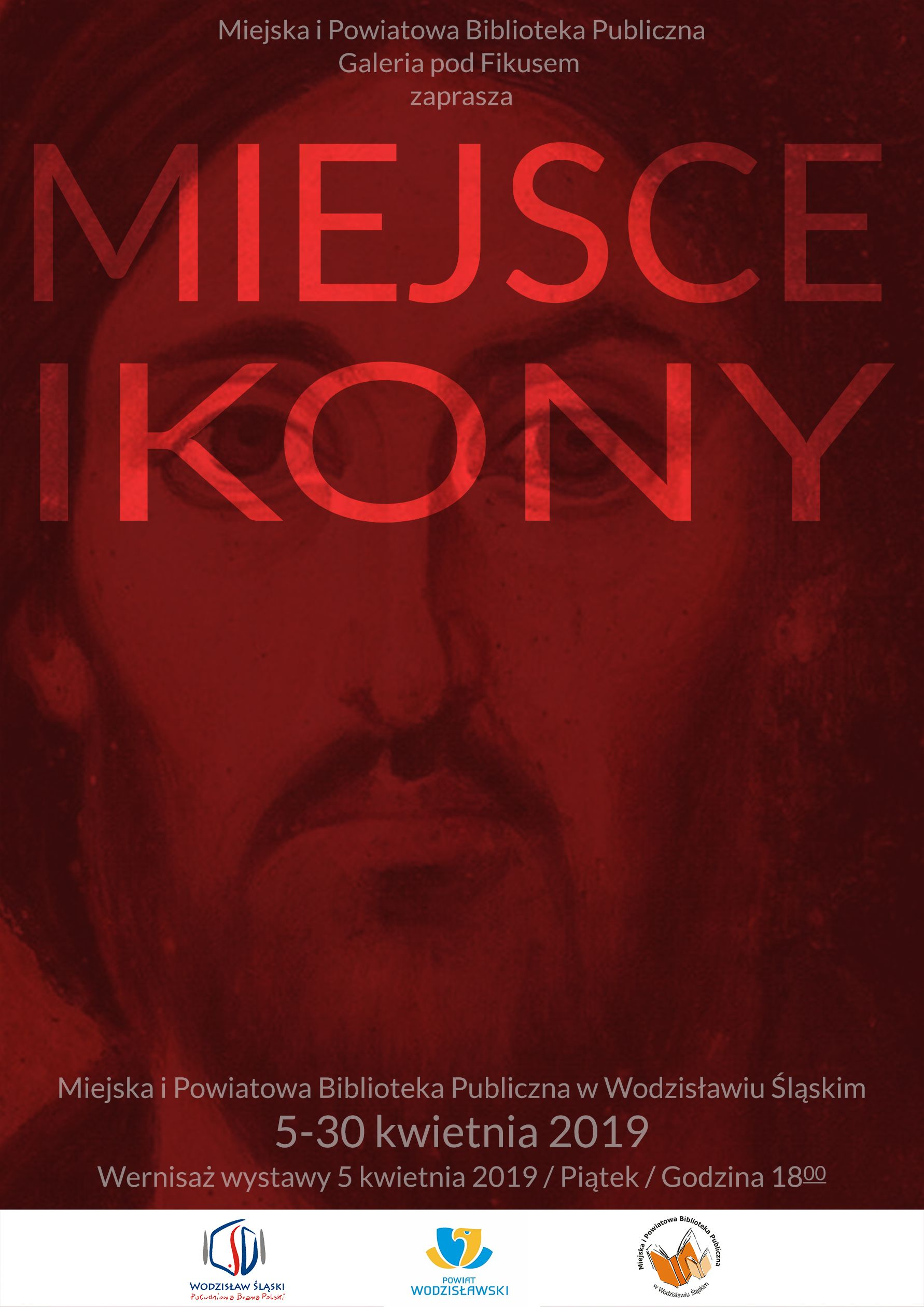MIEJSCE IKONY – WERNISAŻ WYSTAWY – 5 Kwietnia 2019 – Godz. 18.00