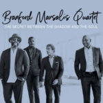 MARSALIS BRANFORD QUARTET – Secret Between The Shadow And The Soul