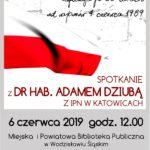 SPOTKANIE Z Dr Hab. ADAMEM DZIUBĄ – 6 CZERWCA 2019 – GODZ. 12.00