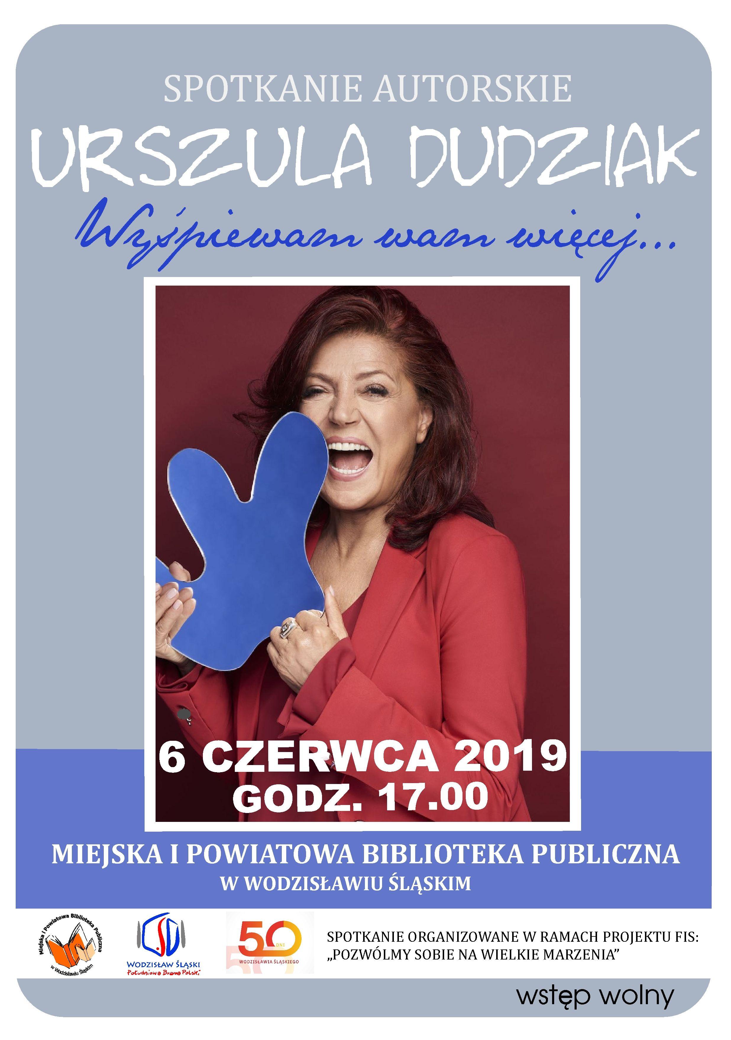SPOTKANIE AUTORSKIE Z URSZULĄ DUDZIAK – 6 Czerwca 2019 – Godz. 17.00